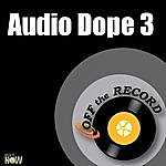 Off The Record Audio Dope 3 - Single