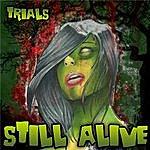 Still Alive Trials