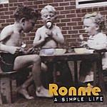 Ronnie A Simple Life
