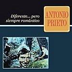 Antonio Prieto Diferente..Pero Siempre Romántico