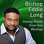 Bishop Eddie Long Gaining Wealth From Your Blessings: Getting What's In Store For You