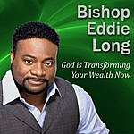 Bishop Eddie Long God Is Transforming Your Wealth Now: Prepare For Your Financial Change