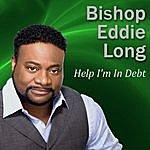 Bishop Eddie Long Help I'm In Debt