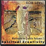 Rob Levit Motivate To Create Volume 1: Spiritual Creativity