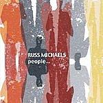 Russ Michaels People...