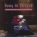 Remy De Laroque Carol's On My Mind