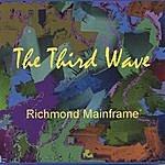 Richmond Mainframe The Third Wave
