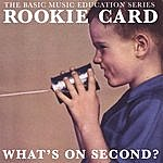 Rookie Card What's On Second?