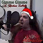Roadside Attraction Gimme Gimme ( A Christmas Lullaby)