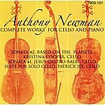 Anthony Newman Anthony Newman: Complete Works For Cello And Piano