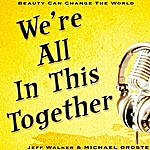 Jeff Walker We're All In This Together: Beauty Can Change The World