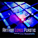 Arthur Loves Plastic Strings (Feat. Lisa Moscatiello)