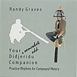 Randy Graves Your *somewhat Odd* Didjeridu Companion