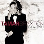 Tamar Braxton Love And War (Single)