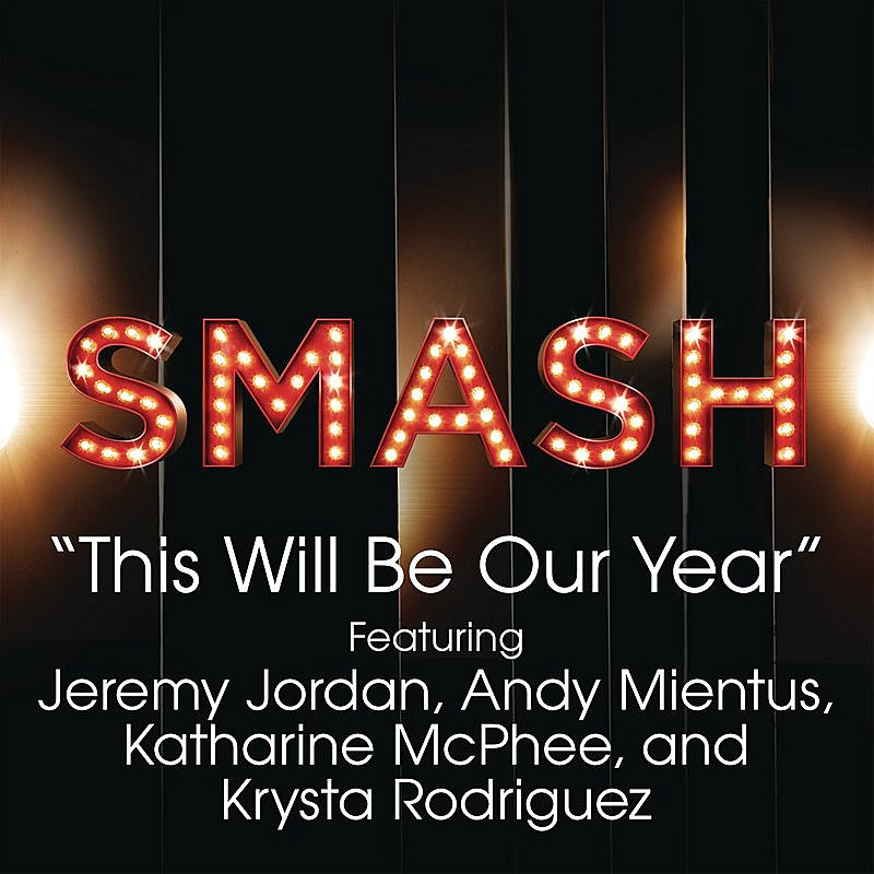 This Will Be Our Year (SMASH Cast Version Feat. Jeremy Jo...