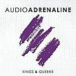Audio Adrenaline Kings & Queens