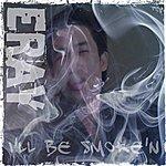 Eray I'll Be Smoke'n