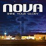 Nova Shine Your Glory