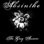 Absinthe The Gray Answer