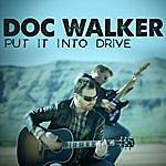Doc Walker Put It Into Drive
