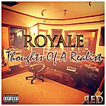 Royale Thoughts Of A Realist
