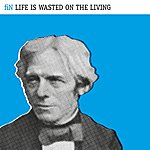 Fin Life Is Wasted On The Living (Deluxe Edition)