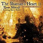 Byron Metcalf The Shaman's Heart II