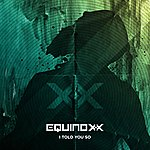 Equinoxx I Told You So (Radio Edit)