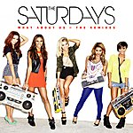 The Saturdays What About Us (The Remixes)