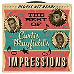 Curtis Mayfield & The Impressions People Get Ready: The Best Of Curtis Mayfield's Impressions
