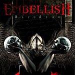 Embellish Blindead