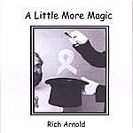 Rich Arnold A Little More Magic