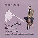 Randy Graves Your *mixed Up* Didjeridu Companion