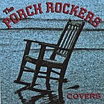 The Porch Rockers Covers