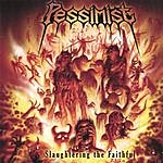 Pessimist Slaughtering The Faithful