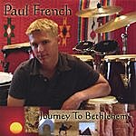 Paul French Journey To Bethlehem