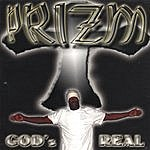 Prizm God's Real