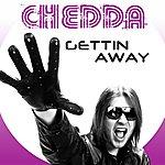 Chedda Gettin Away
