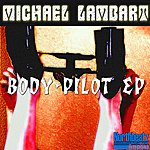 Michael Lambart Body-Pilot Ep