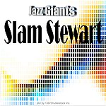 Slam Stewart Jazz Giants: Slam Stewart