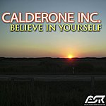 Calderone Inc. Believe In Yourself