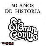 El Gran Combo De Puerto Rico 50 Anos De Historia