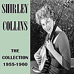 Shirley Collins The Collection 1955-1960