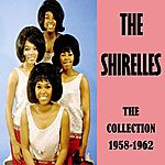 The Shirelles The Collection 1958-1962