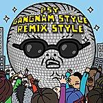 PSY Gangnam Style (Ê°•ë'¨ìš¤íƒ€ì?¼) (Remix Style Ep (Edited Version))