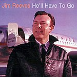 Jim Reeves He'll Have To Go