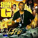 Ron G My Life