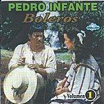 Pedro Infante Boleros, Vol. 1