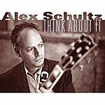 Alex Schultz Think About It