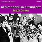 Benny Goodman Anthology Volume 3: Smoke Dreams